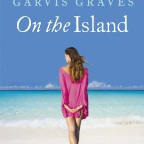 On The Island by: Tracey Garvis-Graves