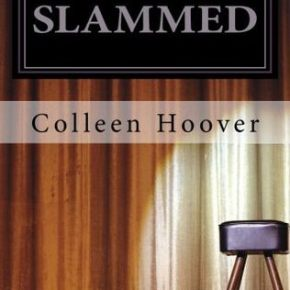 Slammed  by: Colleen Hoover