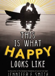 Book Review: This Is What Happy Looks Like  by: Jennifer E. Smith