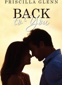 Back to You by: Priscilla Glenn