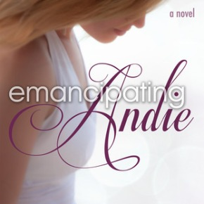 Emancipating Andie  by: Priscilla Glenn