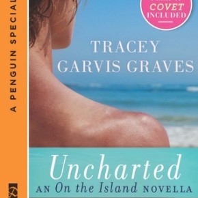 Uncharted (An On The Island Novella)   by: Tracey Garvis-Graves
