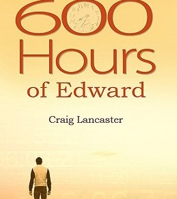 600 Hours of Edward  by: Craig Lancaster