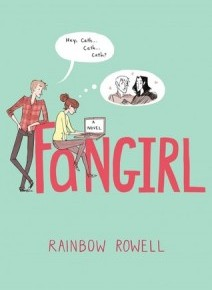 Fangirl  by: Rainbow Rowell