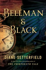 Brand new book from Diane Setterfield! Bellman & Black: A Ghost Story