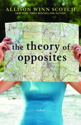 The Theory of Opposites  by Allison Winn Scotch