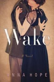 Wake: A Novel  by AnnaHope