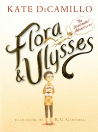 Children's Corner: Flora & Ulysses: The Illuminated Adventures by Kate DiCamillo
