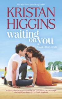 Waiting on You (Blue Heron #3)  by Kristan Higgins