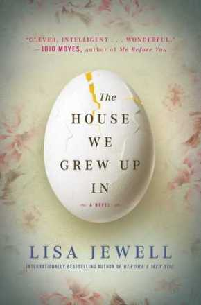 The House We Grew Up In  by LisaJewell
