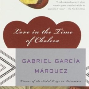 Conquering the Classics: Love in the Time of Cholera  by Gabriel Garcia Marquez