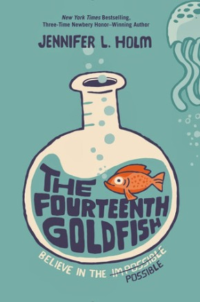 The Fourteenth Goldfish  by Jennifer L.Holm