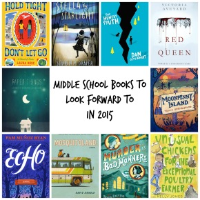 Some Middle School Books To Put On Your Radar for 2015
