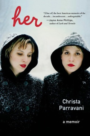 Three reasons to read Her: A Memoir by Christa Parravani (Thanks to my bookgroup)