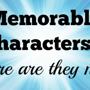 Memorable Characters…Where Are They Now?