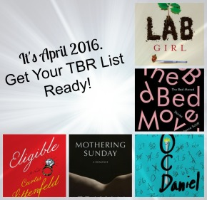 It's April 2016. Get Your TBR List Ready!