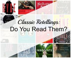 Classic Retellings: Do You ReadThem?