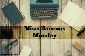 Miscellaneous Monday